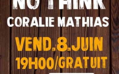 CONCERT GRATUIT : CORALIE MATHIAS & NO-THINK // 8 JUIN 2018